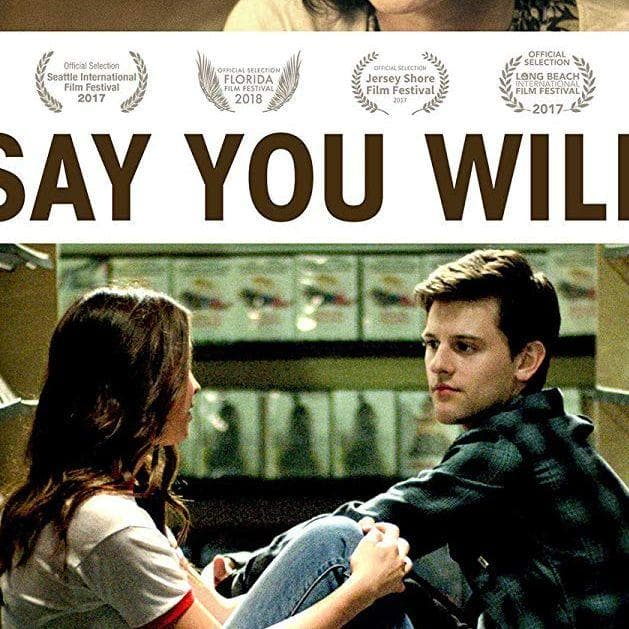 Say You Will on Random Best Teen Movies on Amazon Prime