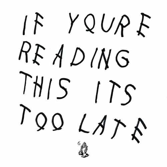 If You're Reading This I... is listed (or ranked) 3 on the list The Best Drake Albums of All-Time