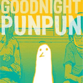 Goodnight Punpun is listed (or ranked) 6 on the list The 50+ Greatest Manga of All Time, Ranked