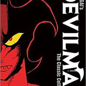 Devilman is listed (or ranked) 24 on the list The 50+ Greatest Manga of All Time, Ranked