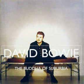 Buddha of Suburbia is listed (or ranked) 25 on the list The Best David Bowie Albums of All Time