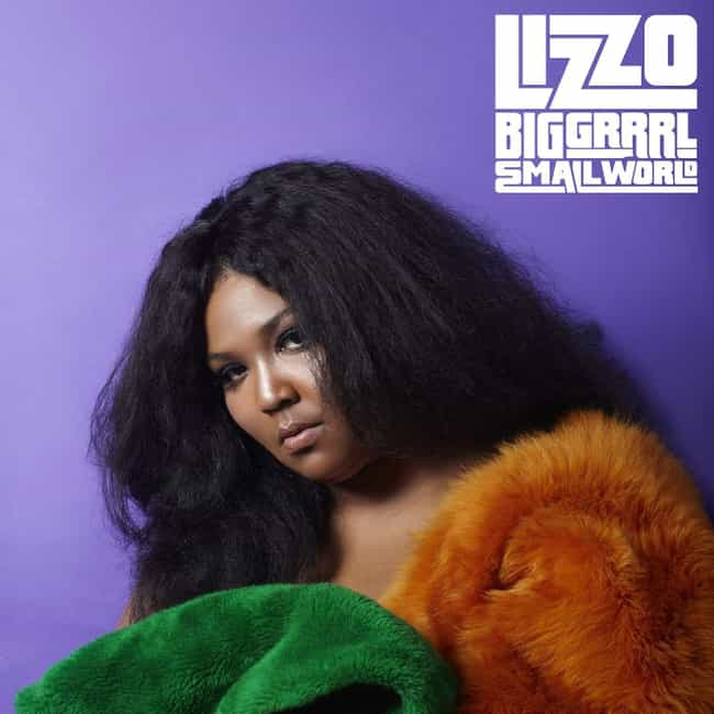 Big GRRRL Small World is listed (or ranked) 3 on the list The Best Lizzo Albums, Ranked