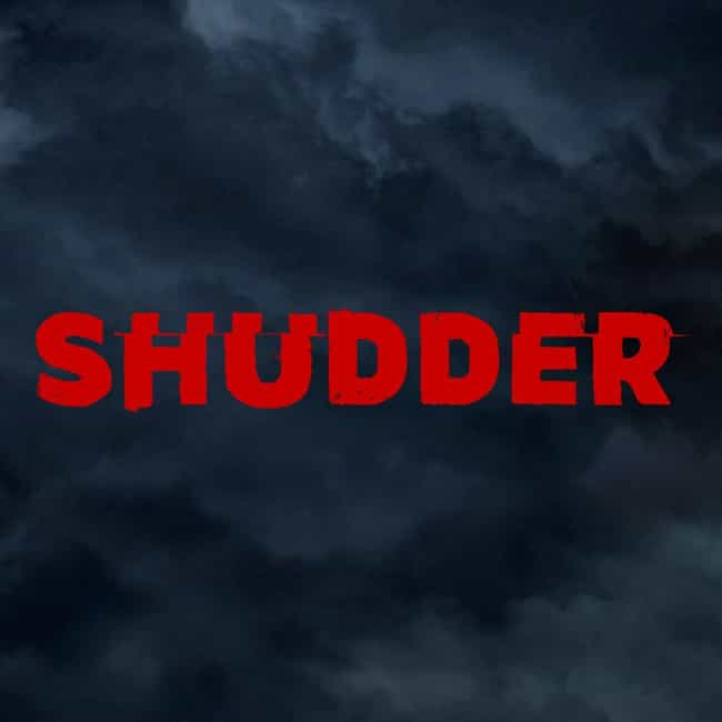 Shudder is listed (or ranked) 5 on the list The Streaming Channels Most Worth A Subscription