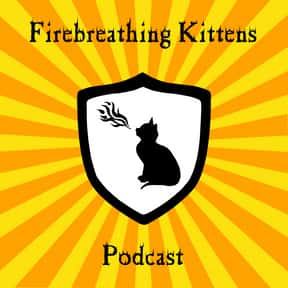 Firebreathing Kittens Podcast is listed (or ranked) 14 on the list The Best Podcasts for Nerds