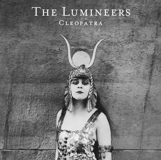 Cleopatra is listed (or ranked) 1 on the list The Best Albums By The Lumineers, Ranked
