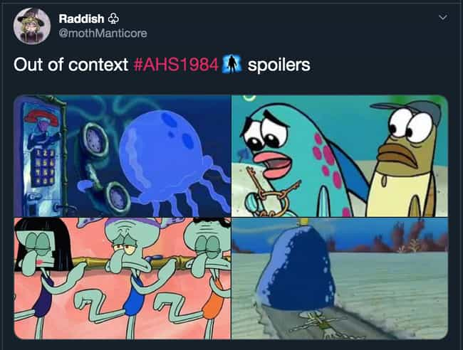 SpongeBob SquarePants Is Someh... is listed (or ranked) 4 on the list The Best 'American Horror Story: 1984' Memes That Sum Up How We Feel About The Season