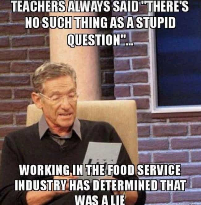 I've Heard A Few is listed (or ranked) 2 on the list 19 Memes About Working In Food Service That Servers Will Crack Up At