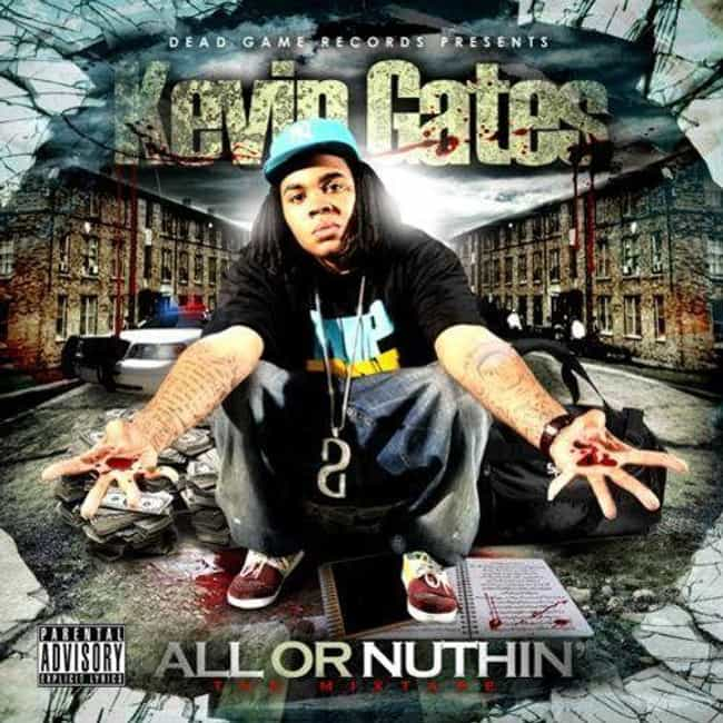 All or Nuthin' is listed (or ranked) 4 on the list The Best Kevin Gates Albums Of All-Time, Ranked