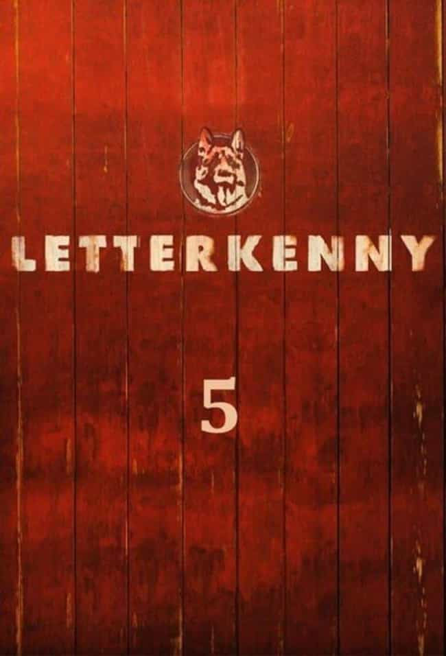 Letterkenny - Season 5 is listed (or ranked) 3 on the list Ranking The Best Seasons of 'Letterkenny'