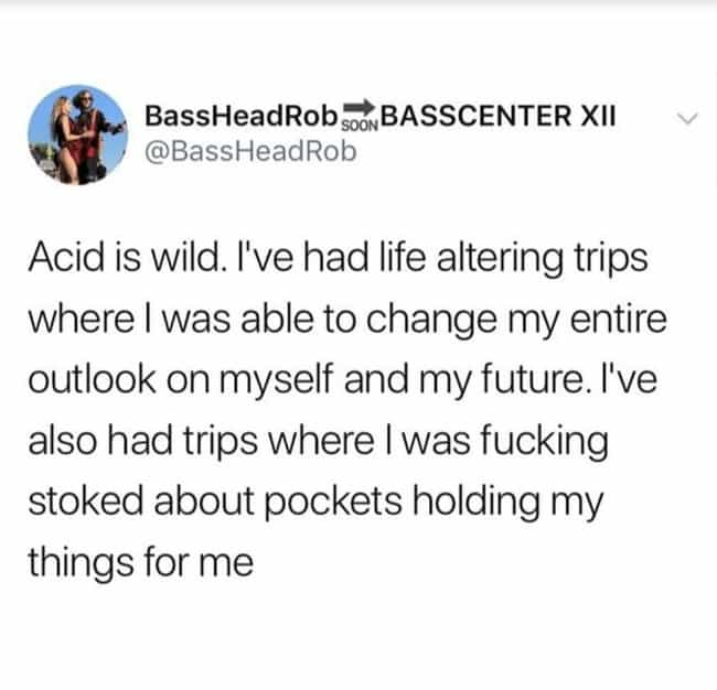 Pockets Change Lives is listed (or ranked) 4 on the list 18 Memes You'll Laugh At If You've Done Hallucinogens