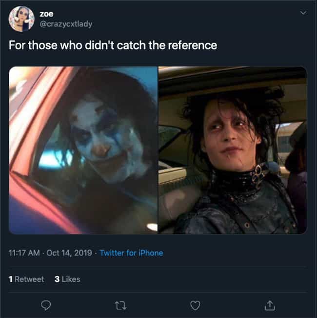 Is It An 'Edward Scissor Hands... is listed (or ranked) 4 on the list The Funniest 'For Those Who Missed The Reference' Tweets About The Movie 'Joker'