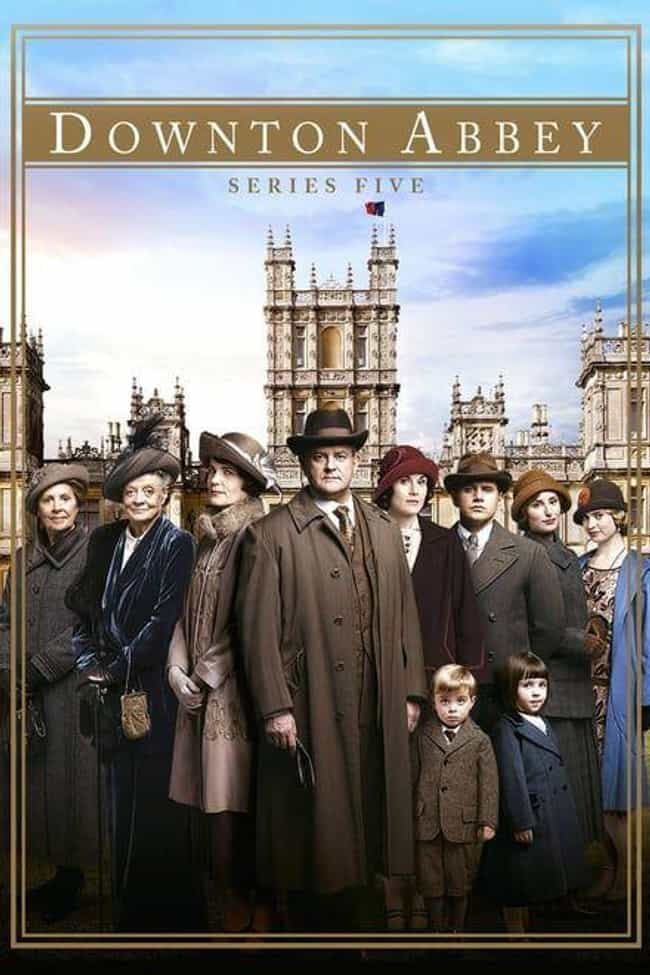 Downton Abbey - Season 5 is listed (or ranked) 4 on the list The Best Seasons of 'Downton Abbey'