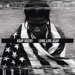 Long.Live.A$AP. [2013] is listed (or ranked) 19 on the list The Greatest Rap Albums Of The 2010s, Ranked