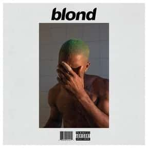 Blonde [2016] is listed (or ranked) 13 on the list The Best R&B Albums Of The 2010s, Ranked