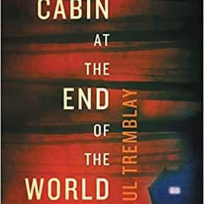 The Cabin at the End of the Wo is listed (or ranked) 11 on the list The Most Popular Horror Novels Of The 2010s