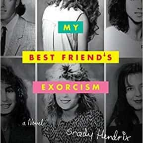 My Best Friend's Exorcism is listed (or ranked) 13 on the list The Most Popular Horror Novels Of The 2010s