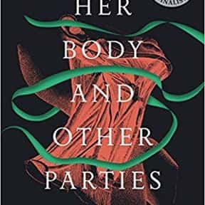 Her Body and Other Parties  is listed (or ranked) 25 on the list The Most Popular Horror Novels Of The 2010s