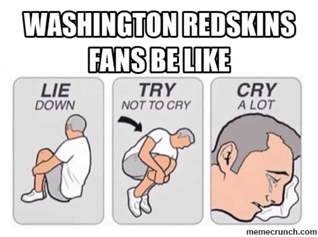 Let The Emotion Out is listed (or ranked) 2 on the list Memes To Express Why Washington Redskins Fans Are The Worst