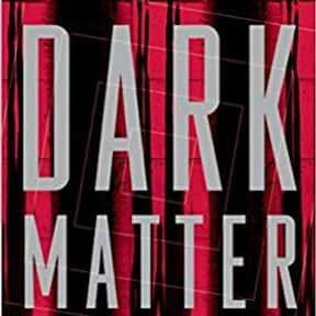 Dark Matter is listed (or ranked) 20 on the list The Most Popular Horror Novels Of The 2010s