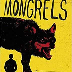 Mongrels is listed (or ranked) 22 on the list The Most Popular Horror Novels Of The 2010s