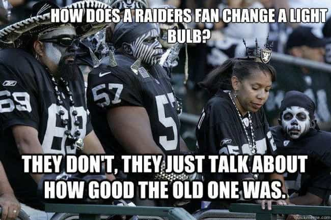 Not A Bad Idea is listed (or ranked) 1 on the list Memes To Express Why Oakland Raiders Fans Are The Worst
