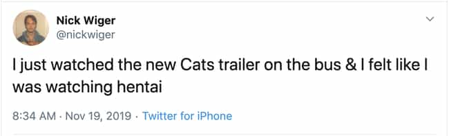 So It's A Success Then is listed (or ranked) 4 on the list 16 Reactions To The Insane-Looking Cats Movie Trailer