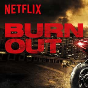 Burn Out is listed (or ranked) 9 on the list The Best Netflix Original Thriller Movies