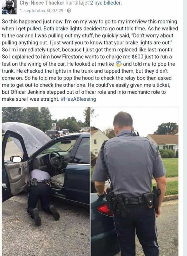 The Kind Of Cops We Need is listed (or ranked) 3 on the list 18 Random People Who Will Restore Your Faith In Humanity