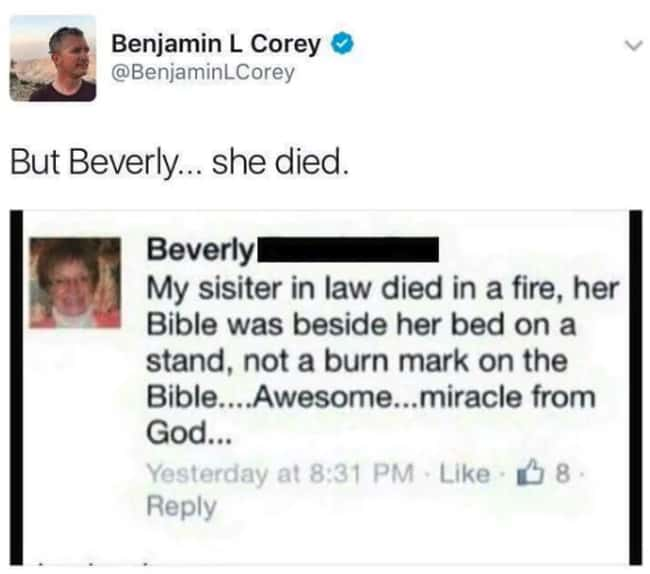 Look, Beverly Loved That Bible is listed (or ranked) 14 on the list 27 People Who Didn't Think Things Through