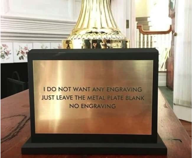 So You're Saying No Engraving? is listed (or ranked) 12 on the list 27 People Who Didn't Think Things Through