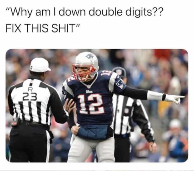 Sometimes Life Isn't Fai... is listed (or ranked) 1 on the list The Funniest Tom Brady Memes For Football Fans