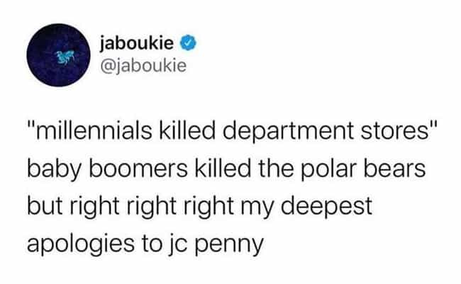 RIP JCP is listed (or ranked) 3 on the list Gen Z And Millennials Are Tweeting Their Most Savage Clapbacks To Boomers