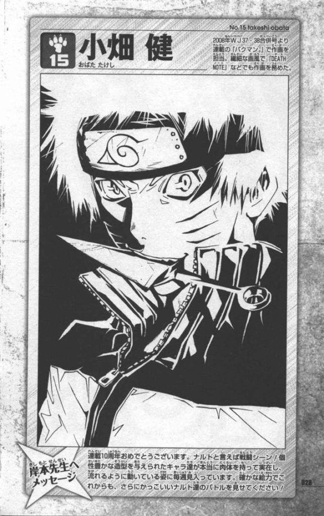 Takeshi Obata (Death Note) is listed (or ranked) 2 on the list 22 Famous Mangaka Who Drew Naruto In Their Own Style