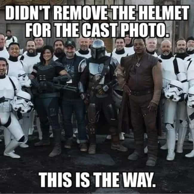The Helmet Is Always On ... is listed (or ranked) 1 on the list 27 Of The Funniest Reactions To 'The Mandalorian' Season Finale