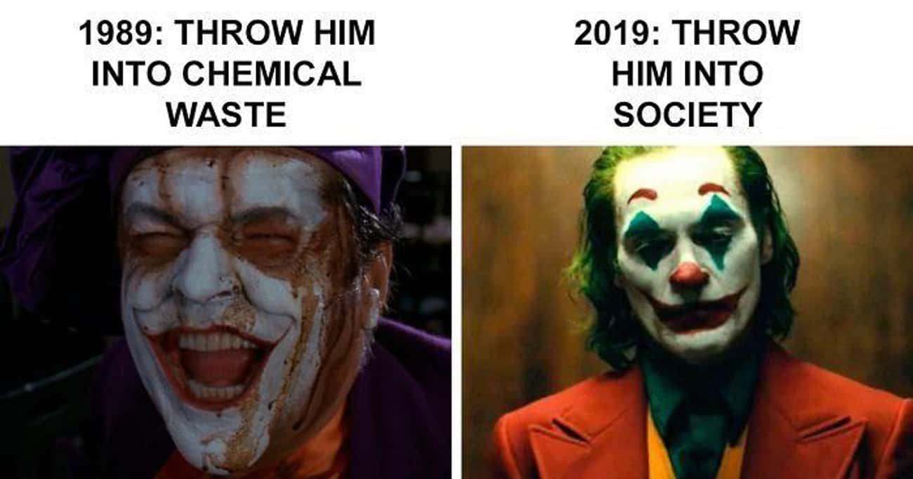 Times Have Changed is listed (or ranked) 2 on the list 18 Of The Funniest 'Joker' Memes We Could Find