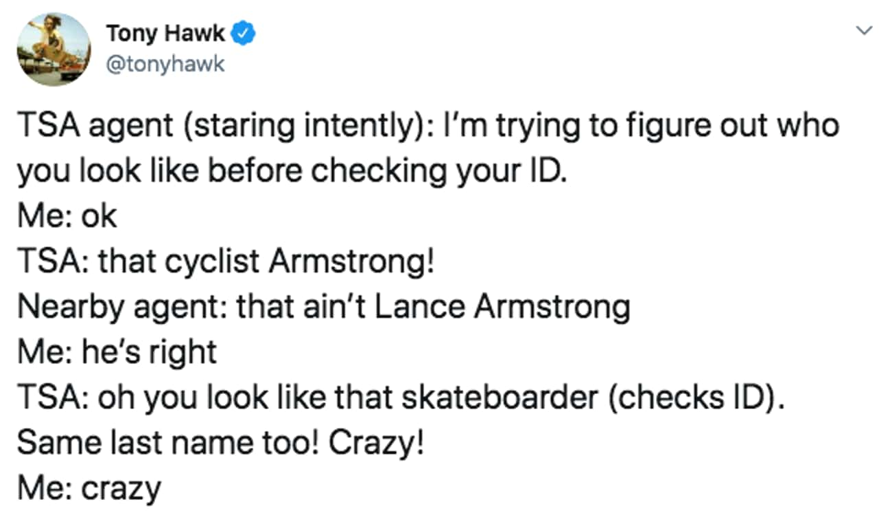 Crazy!! is listed (or ranked) 3 on the list 29 Tweets That Prove Tony Hawk Is One Of The Funniest People To Follow