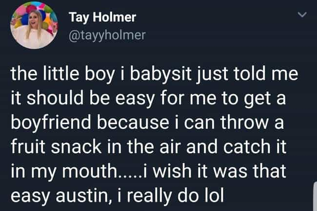 One Day Austin Will Unde... is listed (or ranked) 3 on the list 33 Relatable Tweets From
