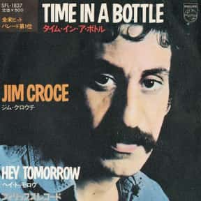 Time in a Bottle is listed (or ranked) 1 on the list The Best Ballads of the 70s