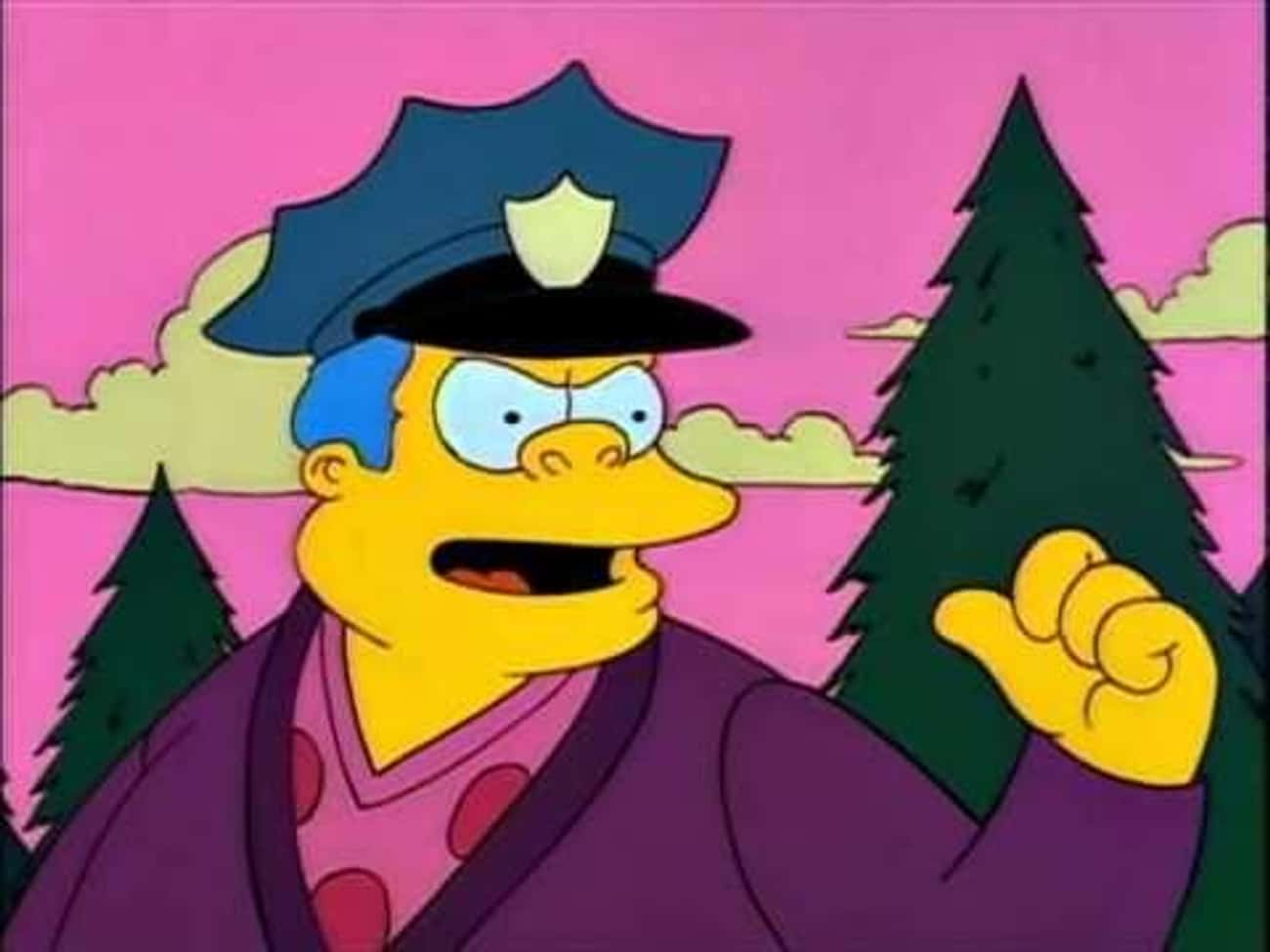 Bake 'Em Away, Toys is listed (or ranked) 2 on the list The Best Chief Wiggum Quotes From 'The Simpsons'