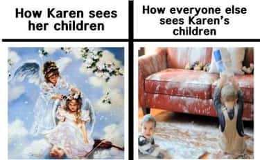 Sweet Angels is listed (or ranked) 2 on the list 24 Memes About Entitled Parents That They'd Find Offensive But Are Actually Pretty Funny