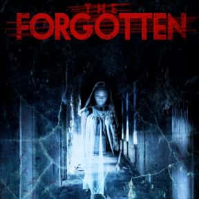 The Forgotten is listed (or ranked) 13 on the list The Best Ghost Movies On Netflix Right Now