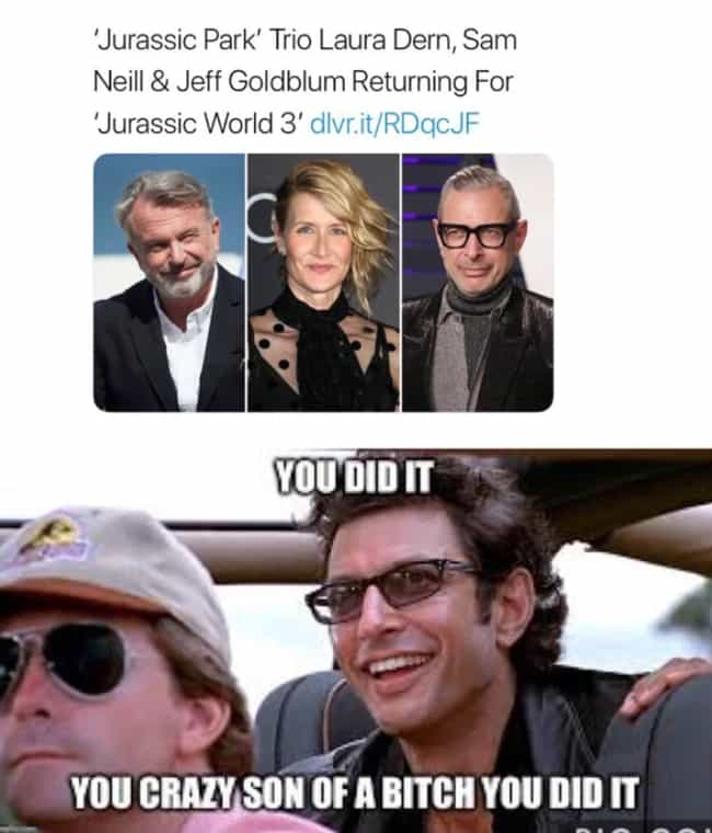 Everything Old Is New Ag... is listed (or ranked) 4 on the list 27 Memes About 'Jurassic Park', Still The Only Good Movie Ever Made