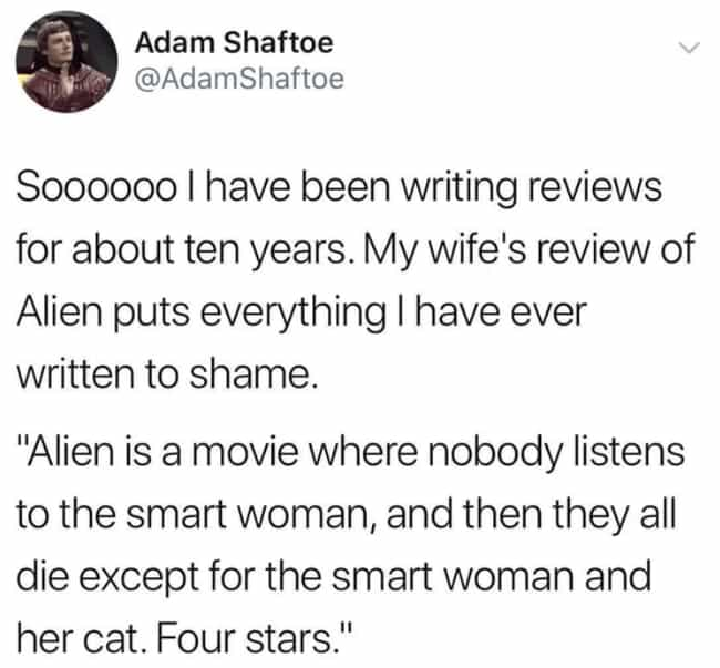 A Perfect Review is listed (or ranked) 1 on the list 24 Memes About The 'Alien' Franchise That Had Laughter Bursting Out Of Our Chests