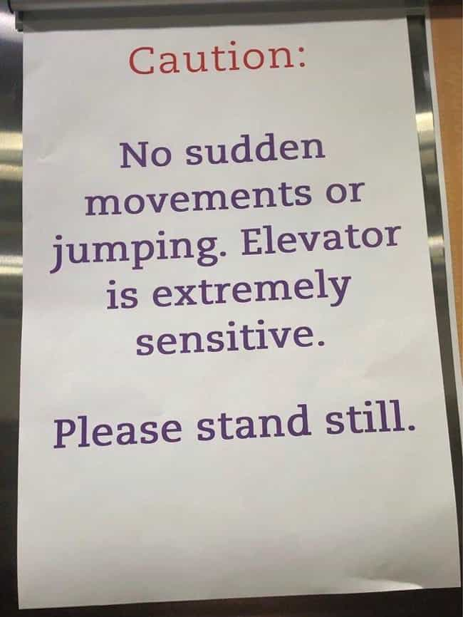 Time To Take The Stairs ... is listed (or ranked) 1 on the list Scary Signs That We Definitely Don't Want To See In Real Life