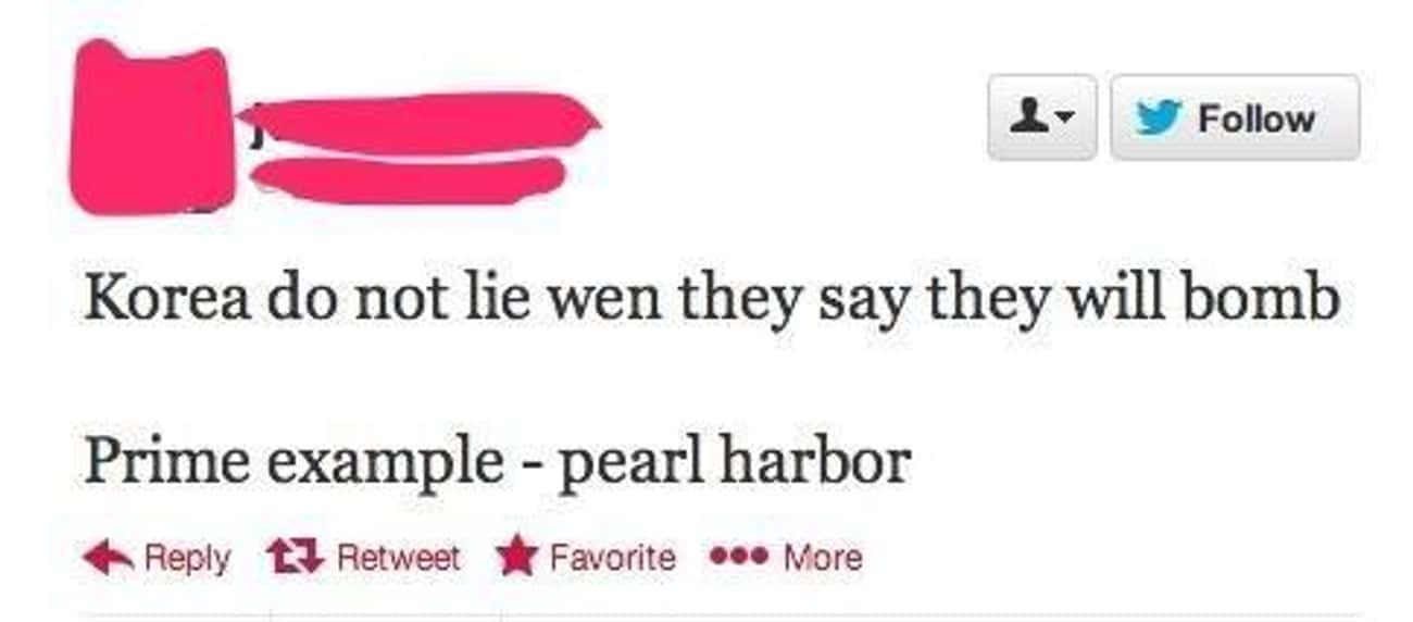 Korea Attacked Pearl Harbor, A is listed (or ranked) 2 on the list Embarrassing Face Palms From People Who Don't Know Anything About US History