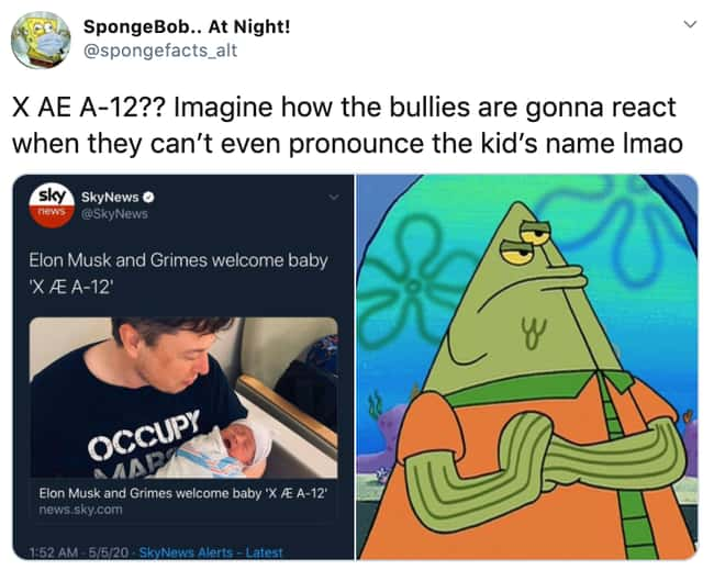 They're Gonna Be So Mad is listed (or ranked) 17 on the list 32 Funny Memes About Elon Musk And Grimes Possibly Naming Their Baby 'XÆA-12'