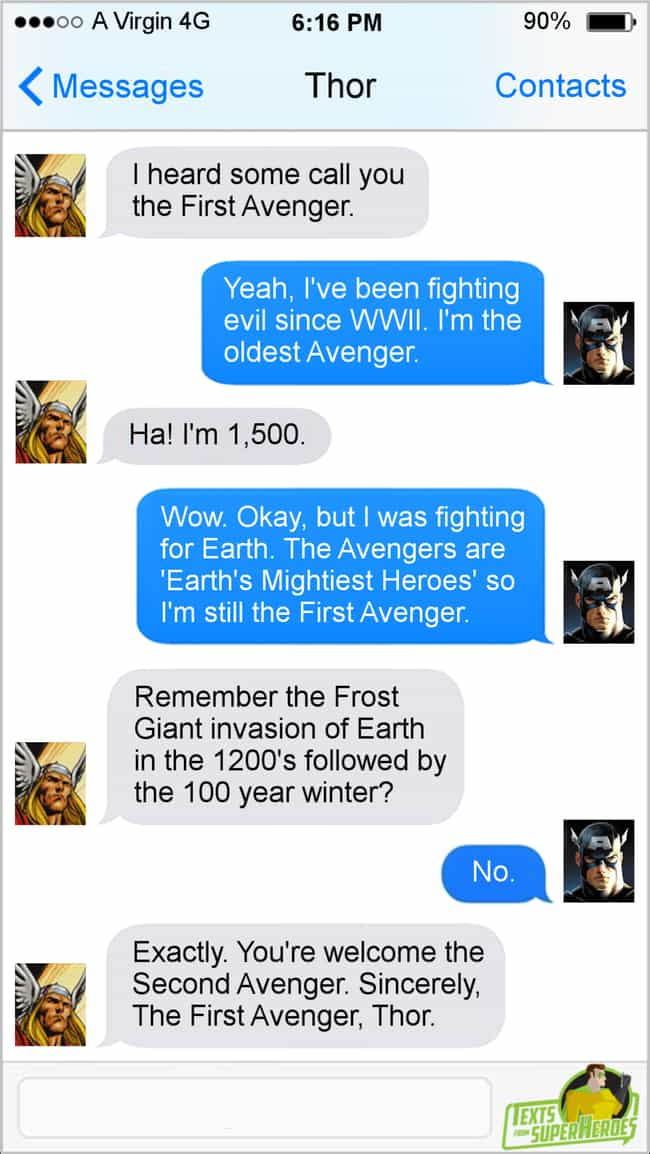The Real First Avenger ... is listed (or ranked) 3 on the list The Funniest Texts From The Avengers