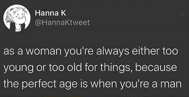 The Perfect Age is listed (or ranked) 15 on the list 24 Times Women Clapped Back At Obvious Sexism And It Was Excellent