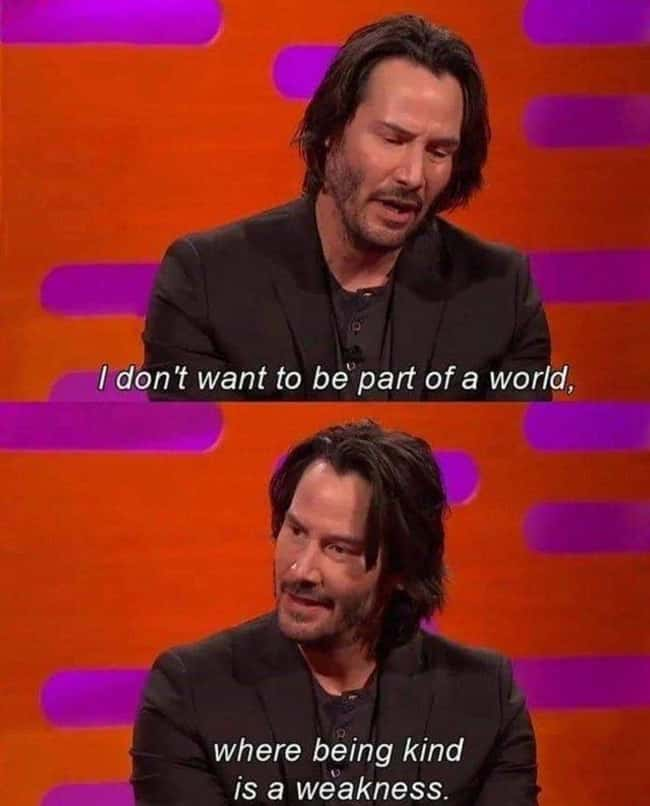 Keanu's Pearl Of Wisdom is listed (or ranked) 8 on the list 28 Heartwarming Photos We Found This Week That Made Us Smile