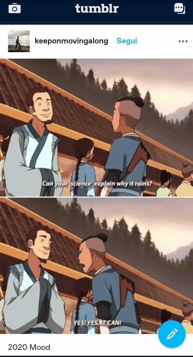 He Was A Rational Scient... is listed (or ranked) 3 on the list 23 Memes That Prove Sokka Is Actually One Of The Most Important Characters In The Last Airbender